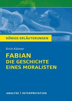 Königs Erläuterungen: Fabian. Die Geschichte eines Moralisten von Erich Kästner. von Kaestner,  Erich, May,  Yomb