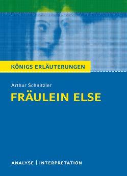 Königs Erläuterungen: Fräulein Else von Arthur Schnitzler. von Lühe,  Marion, Schnitzler,  Arthur