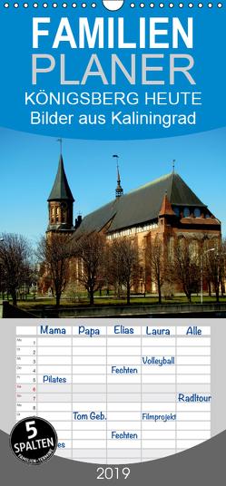 KÖNIGSBERG HEUTE – Bilder aus Kaliningrad – Familienplaner hoch (Wandkalender 2019 , 21 cm x 45 cm, hoch) von von Loewis of Menar,  Henning