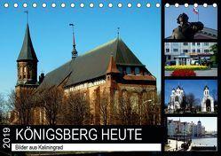 KÖNIGSBERG HEUTE – Bilder aus Kaliningrad (Tischkalender 2019 DIN A5 quer) von von Loewis of Menar,  Henning