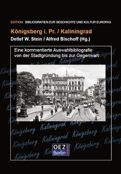 Königsberg / Kaliningrad von Bischoff,  Alfred, Stein,  Detlef W