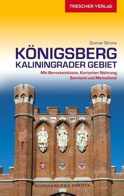 Reiseführer Königsberg – Kaliningrader Gebiet von Strunz,  Gunnar