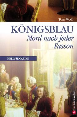 Königsblau – Mord nach jeder Fasson von Wolf,  Tom