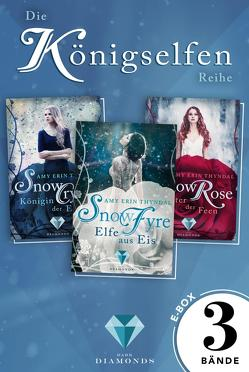 Königselfen: Alle Bände der märchenhaften Trilogie in einer E-Box! (Königselfen-Reihe ) von Thyndal,  Amy Erin