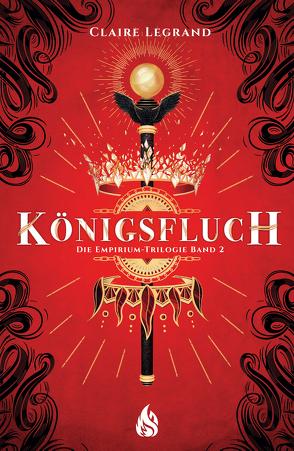 Königsfluch – Die Empirium-Trilogie (Bd. 2) von Böckler,  Ariane, Legrand,  Claire, Rak,  Alexandra