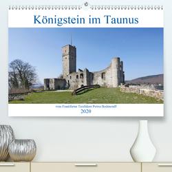 Königstein im Taunus vom Frankfurter Taxifahrer Petrus Bodenstaff (Premium, hochwertiger DIN A2 Wandkalender 2020, Kunstdruck in Hochglanz) von Bodenstaff,  Petrus