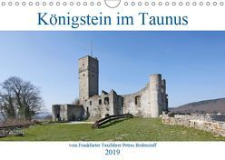 Königstein im Taunus vom Frankfurter Taxifahrer Petrus Bodenstaff (Wandkalender 2019 DIN A4 quer) von Bodenstaff,  Petrus