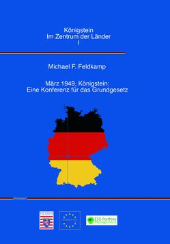 Königstein im Zentrum der Länder I von Feldkamp,  Michael F.