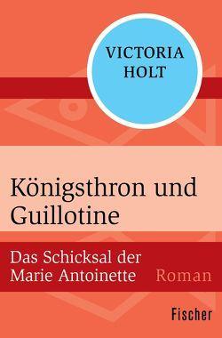 Königsthron und Guillotine von Holt,  Victoria, Krausskopf,  Karin S.