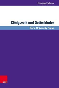 Königsvolk und Gotteskinder von Baumann,  Uwe, Scherer,  Hildegard