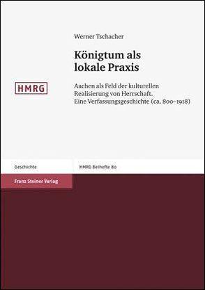 Königtum als lokale Praxis von Tschacher,  Werner