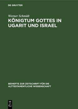 Königtum Gottes in Ugarit und Israel von Schmidt,  Werner