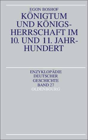 Königtum und Königsherrschaft im 10. und 11. Jahrhundert von Boshof,  Egon