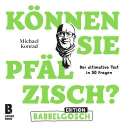 Können Sie Pfälzisch? – Edition Babbelgosch von Herrmann,  Uwe, Konrad,  Michael