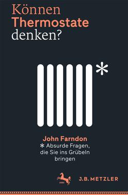 Können Thermostate denken? von Farndon,  John, Gabel,  Tobias