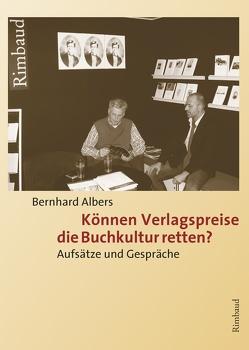 Können Verlagspreise die Buchkultur retten? von Albers,  Bernhard