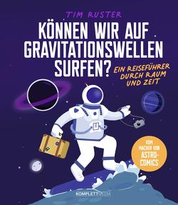 Können wir auf Gravitationswellen surfen? von Ruster,  Tim