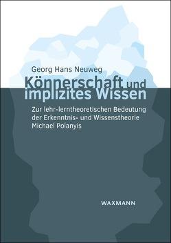 Könnerschaft und implizites Wissen von Neuweg,  Georg Hans