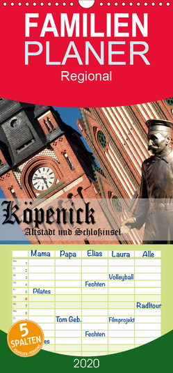 Köpenick – Altstadt und Schlossinsel – Familienplaner hoch (Wandkalender 2020 , 21 cm x 45 cm, hoch) von Pohl,  Gerald