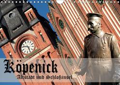Köpenick – Altstadt und Schlossinsel (Wandkalender 2019 DIN A4 quer) von Pohl,  Gerald