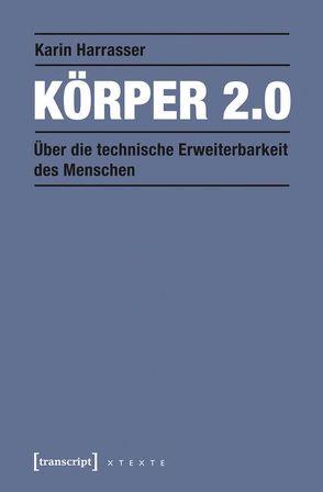 Körper 2.0 von Harrasser,  Karin