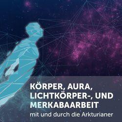 Körper,- Aura,- Lichtkörper,- und Merkaarbeit (3 CDs) von Brandenburg,  Oliver Nama'Teanus