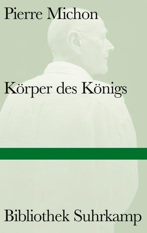 Körper des Königs von Michon,  Pierre, Weber,  Anne