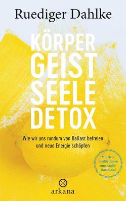 Körper-Geist-Seele-Detox von Dahlke,  Ruediger
