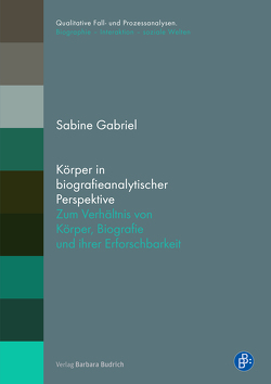 Körper in biografieanalytischer Perspektive von Gabriel,  Sabine