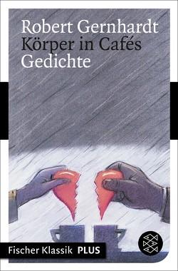 Körper in Cafés von Gernhardt,  Robert