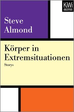 Körper in Extremsituationen von Almond,  Steve, Herzke,  Ingo