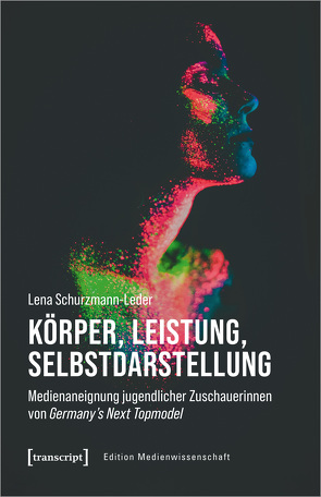 Körper, Leistung, Selbstdarstellung von Schurzmann-Leder,  Lena