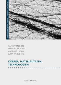 Körper, Materialitäten, Technologien von Bublitz,  Hannelore, Fuchs,  Matthias, von Bose,  Käthe, Weber,  Jutta