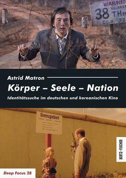 Körper – Seele – Nation von Matron,  Astrid
