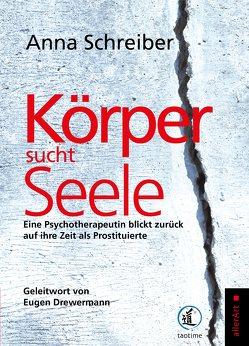 Körper sucht Seele von Drewermann,  Eugen, Schreiber,  Anna