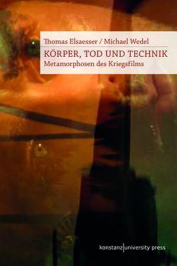 Körper, Tod und Technik von Elsaesser,  Thomas, Wedel,  Michael