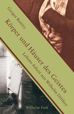 Körper und Häuser des Geistes von Kanitz,  Gregor