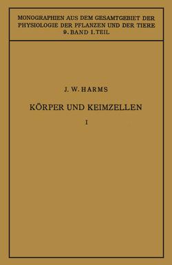Körper und Keimzellen von Gildmeister,  M., Goldschmidt,  R., Harms,  Jürgen W., Neuberg,  C., Parnas,  J., Ruhland,  W.