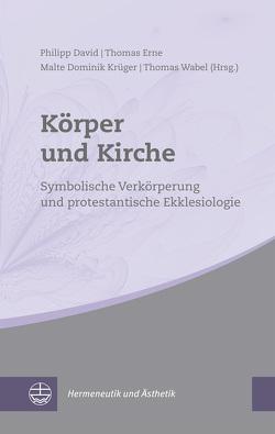 Körper und Kirche von David,  Philipp, Erne,  Thomas, Krüger,  Malte Dominik, Wabel,  Thomas