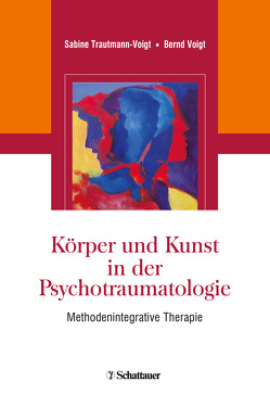 Körper und Kunst in der Psychotraumatologie von Trautmann-Voigt,  Sabine, Voigt,  Bernd