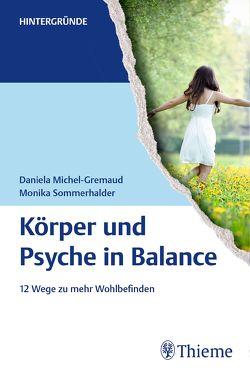 Körper und Psyche in Balance von Michel-Gremaud,  Daniela, Sommerhalder,  Monika