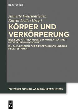 Körper und Verkörperung von Dolle,  Katrin, Weissenrieder,  Annette