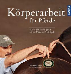 Körperarbeit für Pferde von Masterson,  Jim, Reinhold,  Stefanie