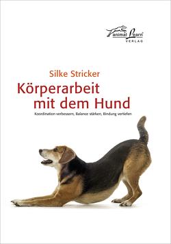 Körperarbeit mit dem Hund von Stricker,  Silke