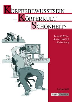 Körperbewusstsein – Körperkult – Schönheit? von Heddrich,  Gesine, Krapp,  Günter, Verlag GmbH,  Krapp & Gutknecht, Zenner,  Cornelia