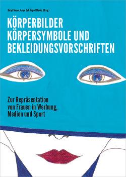 Körperbilder, Körpersymbole und Bekleidungsvorschriften von Moritz,  Ingrid, Sauer,  Birgit
