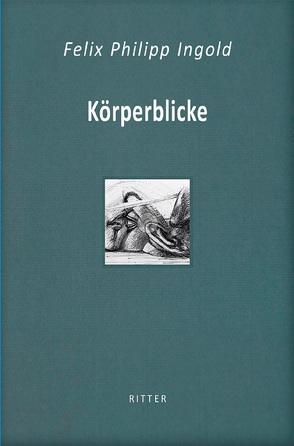 Körperblicke von Ingold,  Felix Philipp