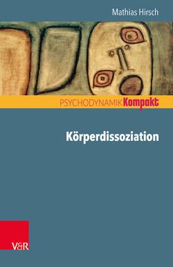Körperdissoziation von Hirsch,  Mathias, Resch,  Franz, Seiffge-Krenke,  Inge