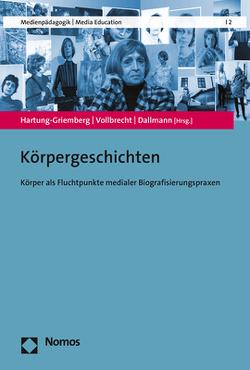 Körpergeschichten von Dallmann,  Christine, Hartung-Griemberg,  Anja, Vollbrecht,  Ralf