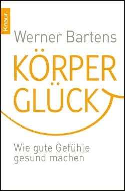 Körperglück von Bartens,  Werner